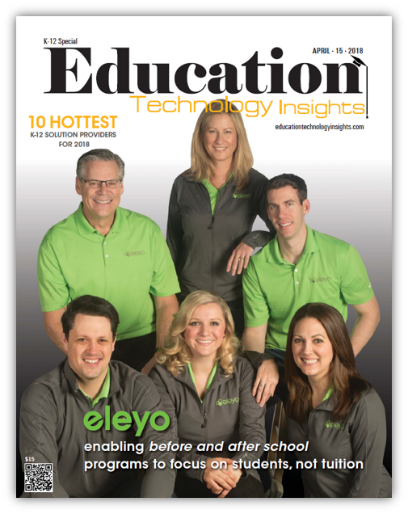 Eleyo is Named Hottest K-12 Solution Provider for 2018 by Education Technology Insights Magazine