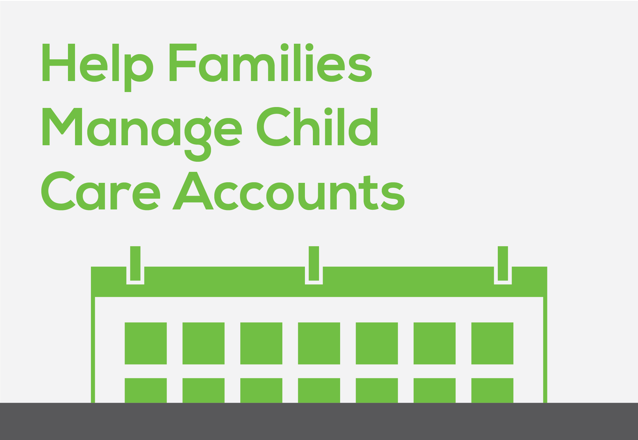 Help families manage child care accounts