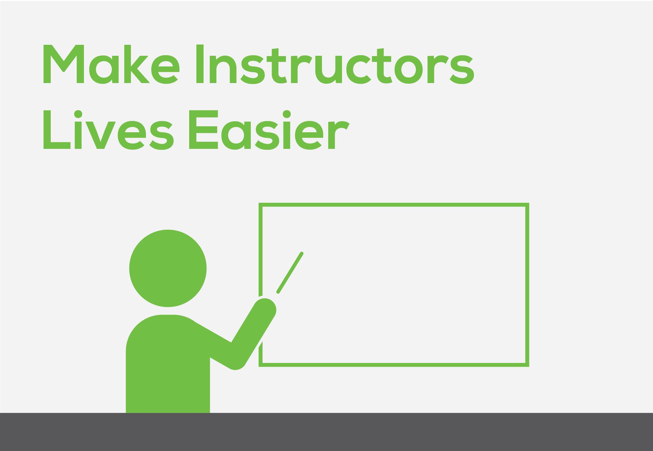 Make instructors' lives easier
