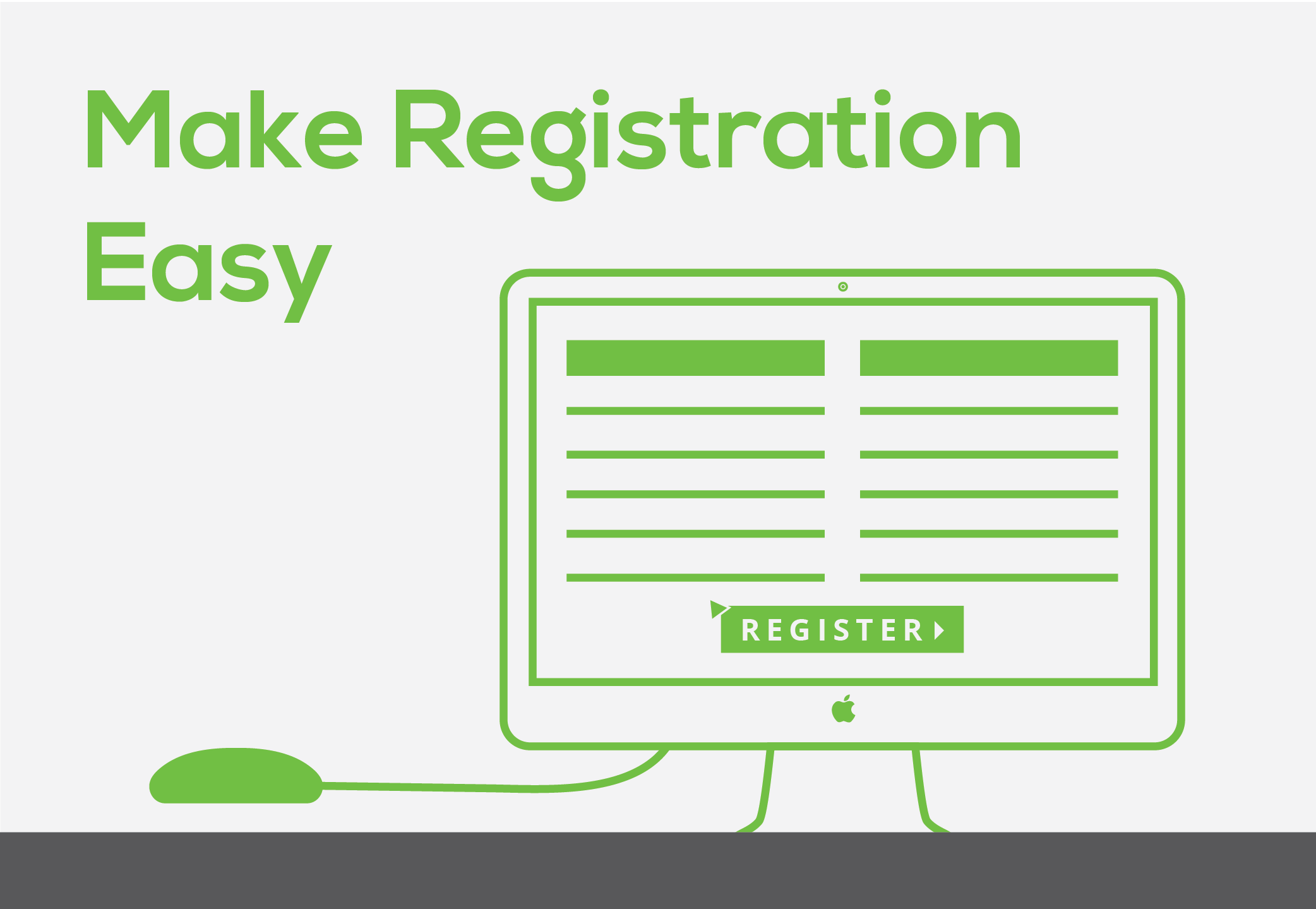 Make registration easy