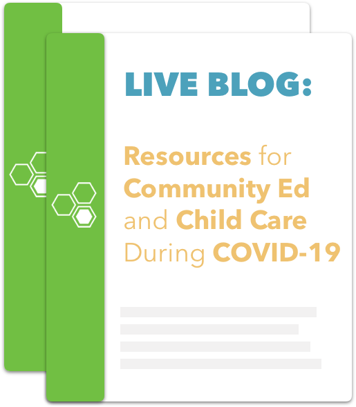 LIVE BLOG: Resources for Community Ed and Child Care During COVID-19